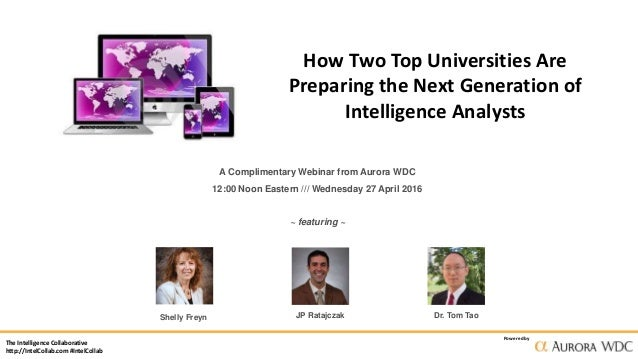 The Intelligence Collaborative http://IntelCollab.com #IntelCollab Powered by How Two Top Universities Are Preparing the N...