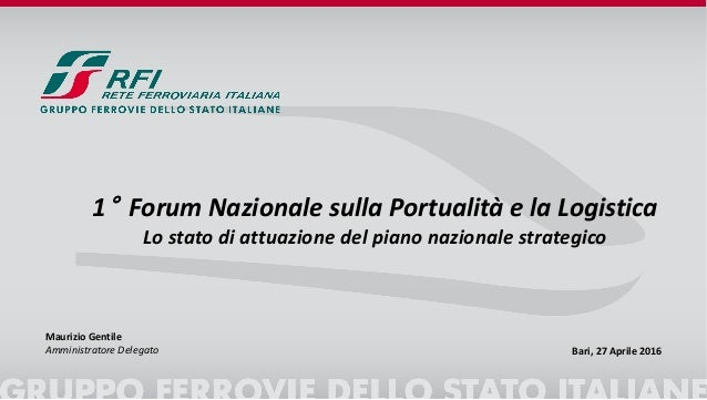 1° Forum Nazionale sulla Portualità e la Logistica Lo stato di attuazione del piano nazionale strategico Bari, 27 Aprile 2...