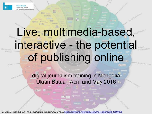 Live, multimedia-based, interactive - the potential of publishing online digital journalism training in Mongolia Ulaan Bat...
