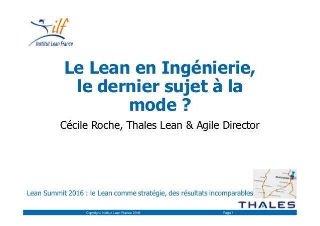 Le Lean en Ingénierie, le dernier sujet à la mode ? Cécile Roche, Thales Lean & Agile Director Copyright Institut Lean Fra...