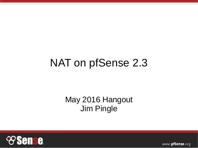 NAT on pfSense 2 3 - pfSense Hangout May 2016