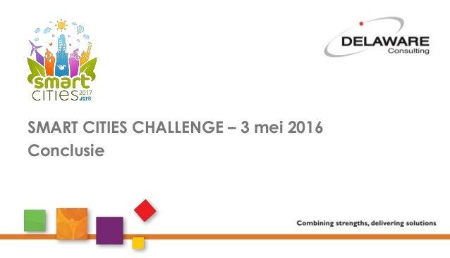 SMART CITIES CHALLENGE – 3 mei 2016 Conclusie