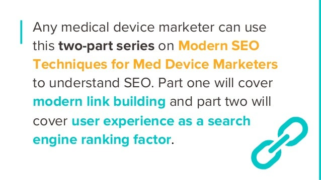 Modern SEO Techniques Part 1:New SEO Methods for Medical Device Marketers Slide 2