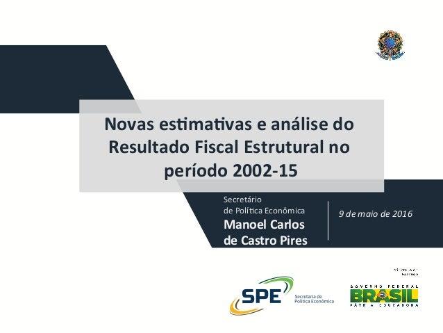 Secretário dePolí.caEconômica ManoelCarlos deCastroPires 9demaiode2016 Novases1ma1vaseanálisedo Resul...