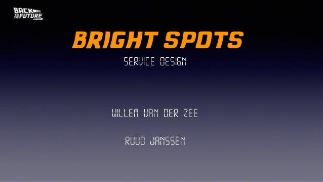 bright spots Service design Willem van der Zee Ruud Janssen