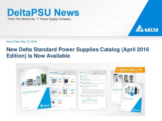 Issue Date: May 13, 2016 New Delta Standard Power Supplies Catalog (April 2016 Edition) is Now Available
