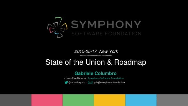 Proprietary and ConfidentialProprietary and Confidential State of the Union & Roadmap 2015-05-17, New York Gabriele Columb...