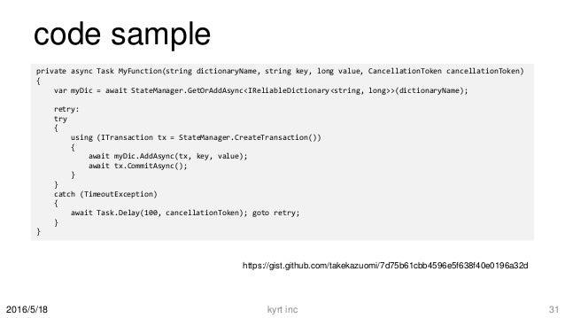code sample https://gist.github.com/takekazuomi/7d75b 61cbb4596e5f638f40e0196a32d kyrt inc 312016/5/18 private async Task...