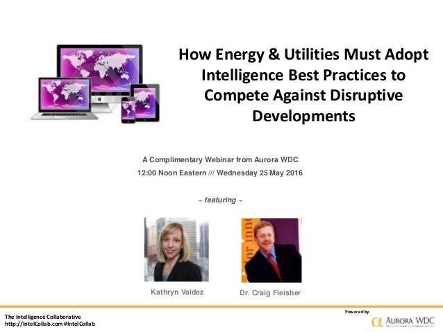 The Intelligence Collaborative http://IntelCollab.com #IntelCollab Powered by How Energy & Utilities Must Adopt Intelligen...