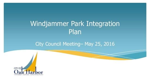 Windjammer Park Integration Plan City Council Meeting– May 25, 2016