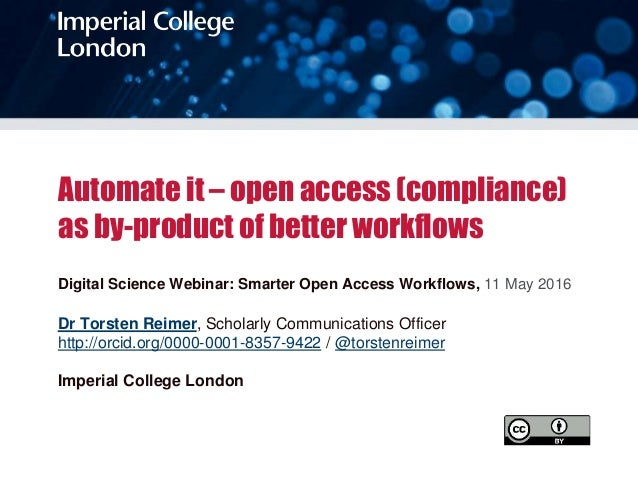 Automate it – open access (compliance) as by-product of better workflows Digital Science Webinar: Smarter Open Access Work...
