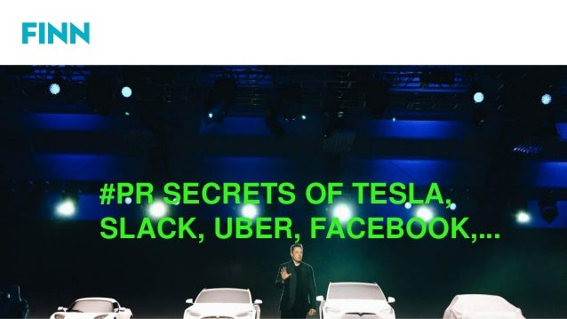 #PR SECRETS OF TESLA, SLACK, UBER, FACEBOOK,...