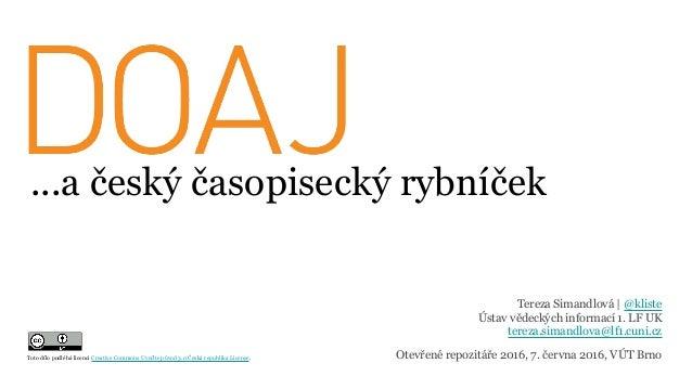 ...a český časopisecký rybníček Tereza Simandlová | @kliste Ústav vědeckých informací 1. LF UK tereza.simandlova@lf1.cuni....
