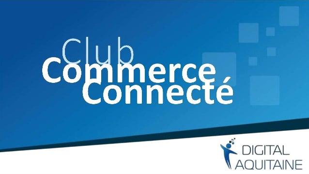 11 février 2015 – lancement du Club Commerce Connecté