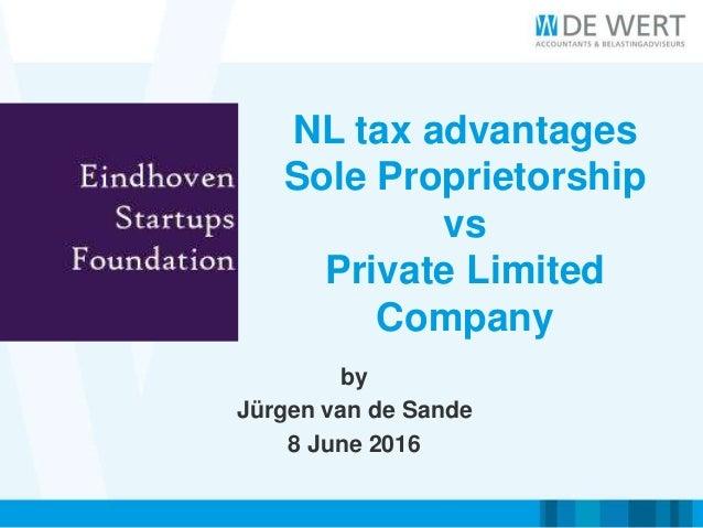 NL tax advantages Sole Proprietorship vs Private Limited Company by Jürgen van de Sande 8 June 2016