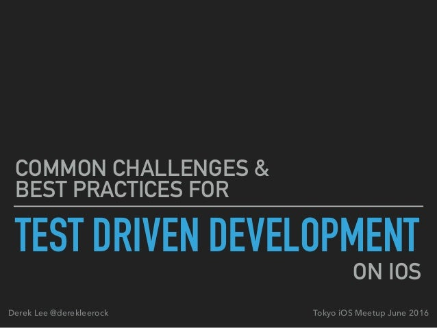 TEST DRIVEN DEVELOPMENT COMMON CHALLENGES & 
