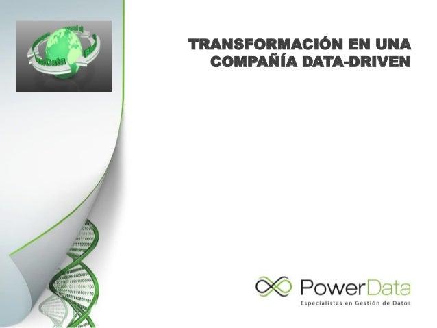 TRANSFORMACIÓN EN UNA COMPAÑÍA DATA-DRIVEN