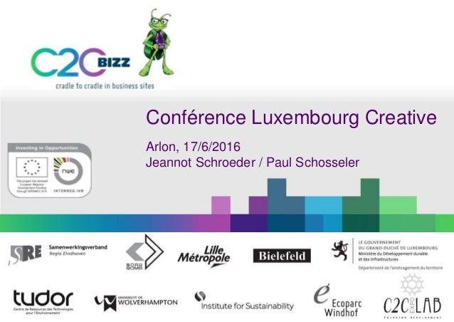 Conférence Luxembourg Creative Arlon, 17/6/2016 Jeannot Schroeder / Paul Schosseler