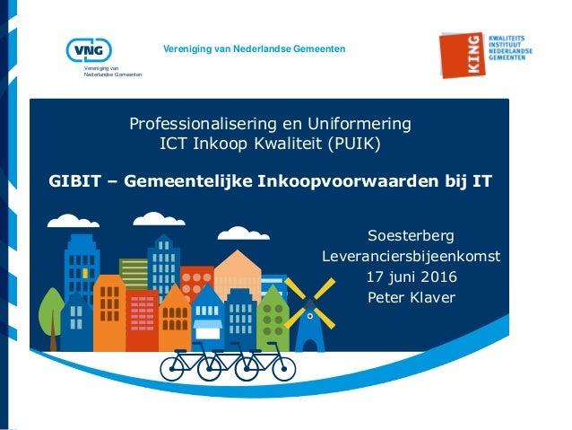 Vereniging van Nederlandse Gemeenten Vereniging van Nederlandse Gemeenten Professionalisering en Uniformering ICT Inkoop K...