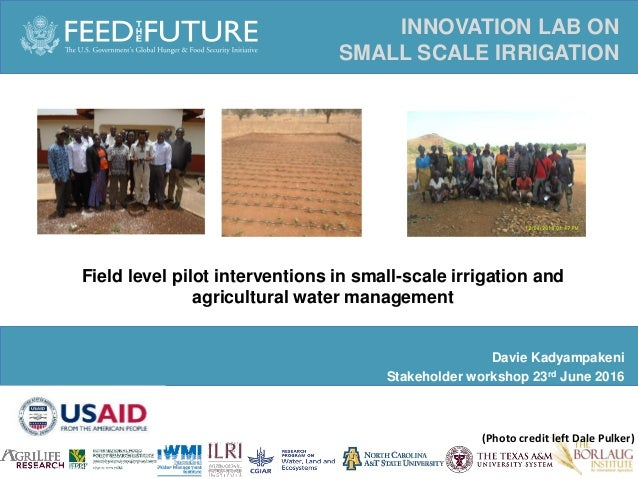 Photo Credit Goes Here Field level pilot interventions in small-scale irrigation and agricultural water management INNOVAT...