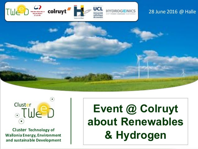 Cluster Technology	of	 Wallonia	Energy,	Environment	 and	sustainable	Development 28	June	2016	@	Halle Event @ Colruyt abou...
