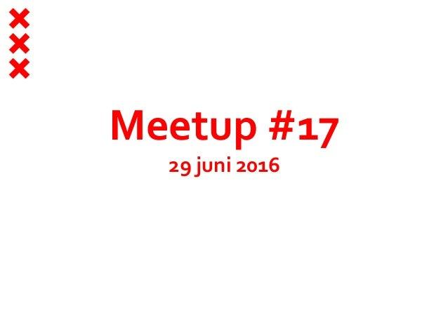 Meetup #17 29 juni 2016