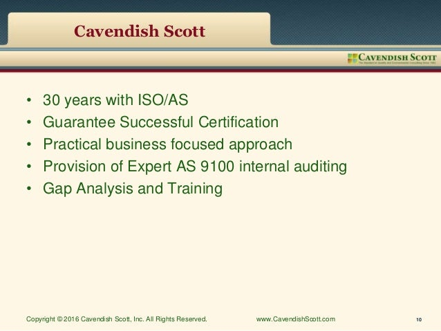 Cavendish Scott • 30 years with ISO/AS • Guarantee Successful Certification • Practical business focused approach • Provis...