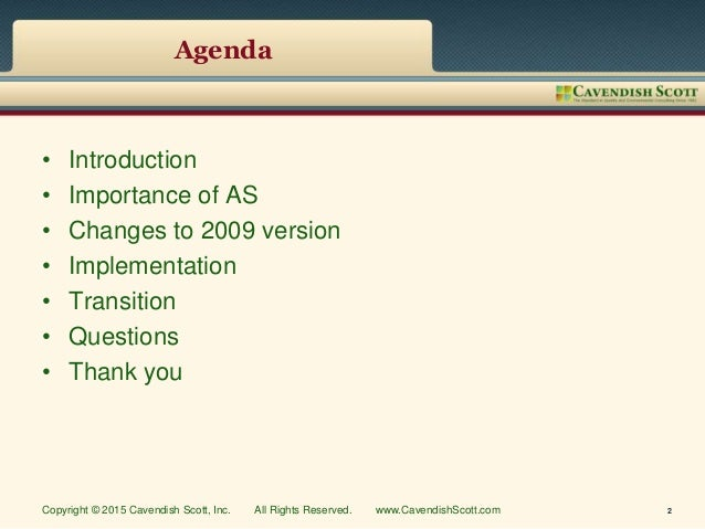Agenda • Introduction • Importance of AS • Changes to 2009 version • Implementation • Transition • Questions • Thank you C...