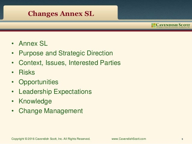 Changes Annex SL • Annex SL • Purpose and Strategic Direction • Context, Issues, Interested Parties • Risks • Opportunitie...