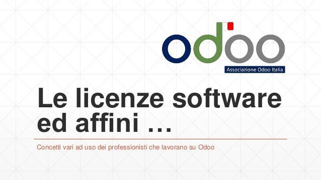 Le licenze software ed affini … Concetti vari ad uso dei professionisti che lavorano su Odoo