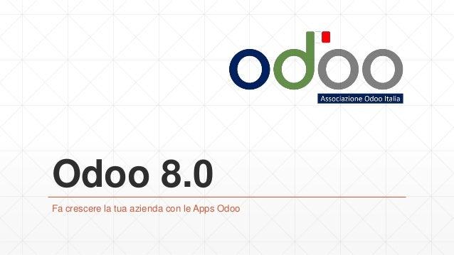 Odoo 8.0 Fa crescere la tua azienda con le Apps Odoo