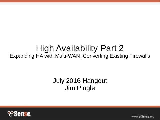 High Availability Part 2 - pfSense Hangout July 2016