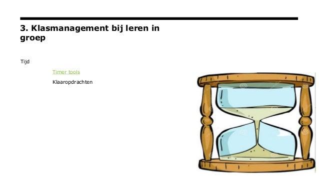 3. Klasmanagement bij leren in groep Tijd Timer tools Klaaropdrachten