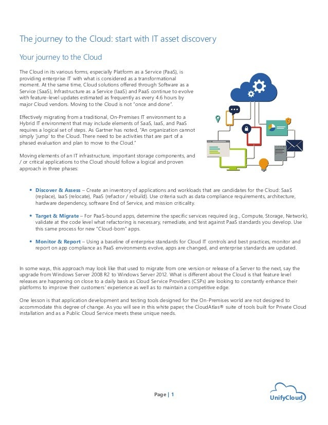The journey to the Cloud: start with IT asset discovery Your journey to the Cloud The Cloud in its various forms, especial...