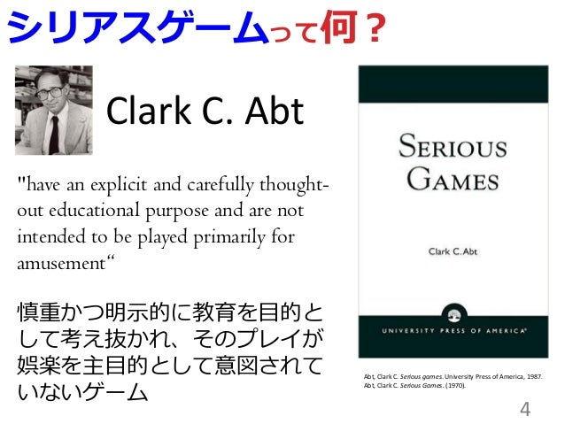 """4 Clark C. Abt """"have an explicit and carefully thought- out educational purpose and are not intended to be played primaril..."""