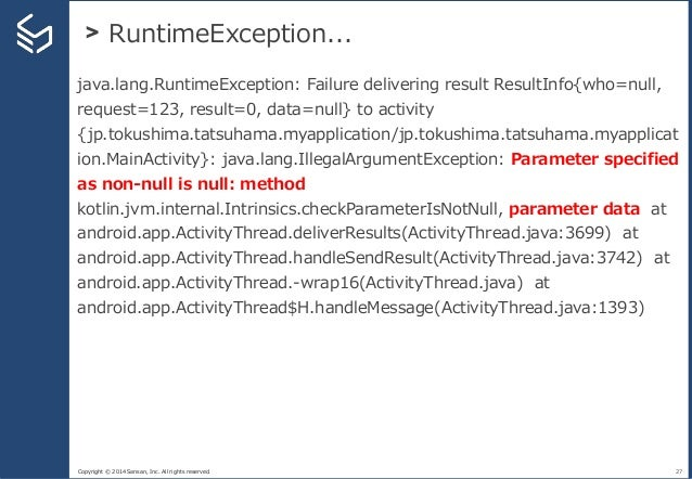 Copyright © 2014 Sansan, Inc. All rights reserved. > RuntimeException... 27 java.lang.RuntimeException: Failure delivering...