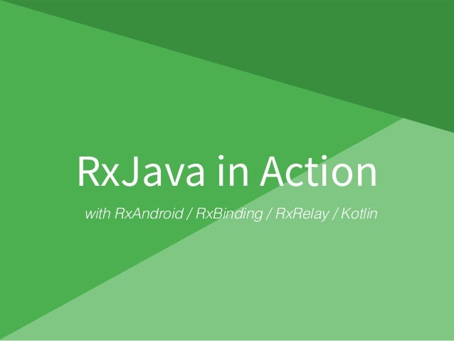 with RxAndroid / RxBinding / RxRelay / Kotlin