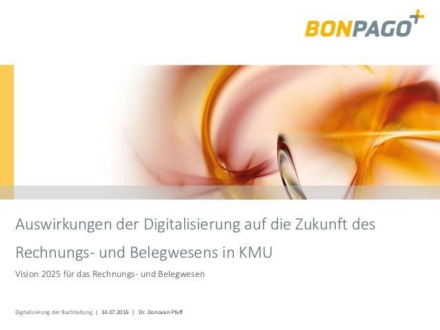 Digitalisierung der Buchhaltung | 14.07.2016 | Dr. Donovan Pfaff Auswirkungen der Digitalisierung auf die Zukunft des Rech...