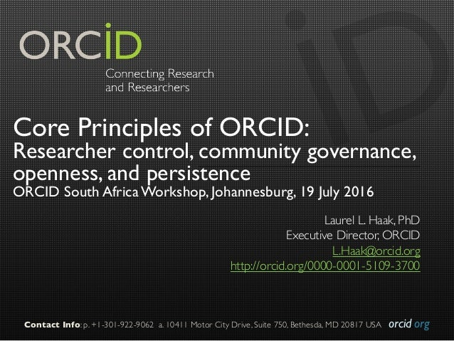 orcid.orgContact Info: p. +1-301-922-9062 a. 10411 Motor City Drive, Suite 750, Bethesda, MD 20817 USA Core Principles of ...
