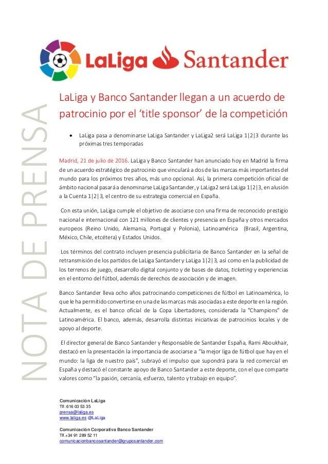 Comunicación LaLiga Tlf: 616 03 53 35 prensa@laliga.es www.laliga.es @LaLiga Comunicación Corporativa Banco Santander Tlf....