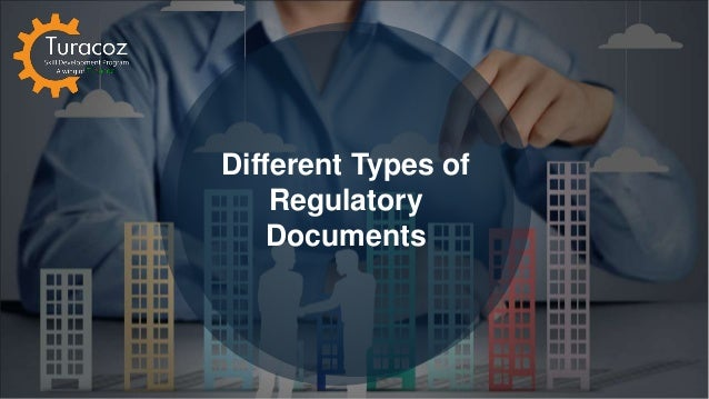 Different Types of Regulatory Documents