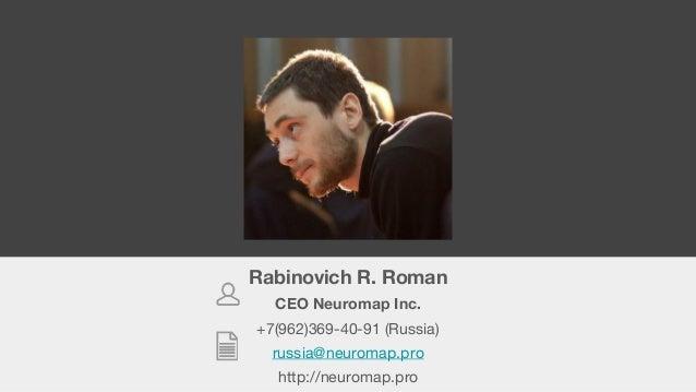 Rabinovich R. Roman CEO Neuromap Inc. +7(962)369-40-91 (Russia) russia@neuromap.pro http://neuromap.pro