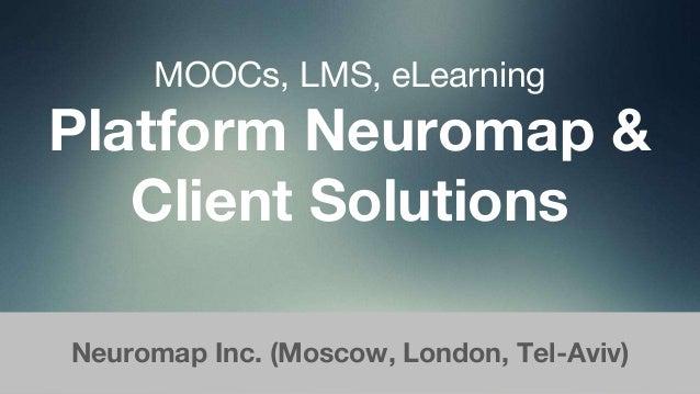 MOOCs, LMS, eLearning Platform Neuromap & Client Solutions Neuromap Inc. (Moscow, London, Tel-Aviv)