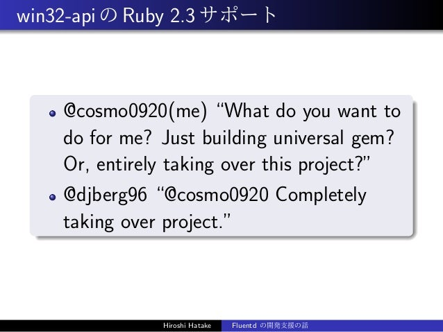 """win32-apiのRuby 2.3サポート @cosmo0920(me) """"What do you want to do for me? Just building universal gem? Or, entirely taking ove..."""