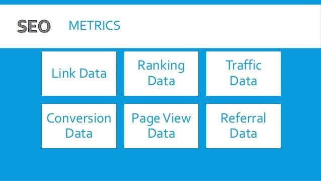 METRICS Link Data Ranking Data Traffic Data Conversion Data PageView Data Referral Data