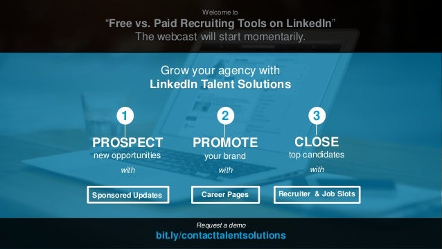 "Welcome to ""Free vs. Paid Recruiting Tools on LinkedIn"" The webcast will start momentarily. Grow your agency with LinkedIn..."
