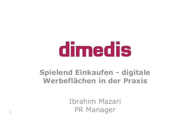 Spielend Einkaufen - digitale Werbeflächen in der Praxis Ibrahim Mazari PR Manager1