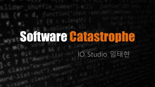 Software Catastrophe IO Studio 임태현