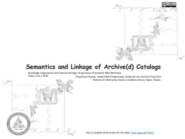 Semantics and Linkage of Archive(d) Catalogs Knowledge Organization and Cultural Heritage: Perspectives of Semantic Web Wo...