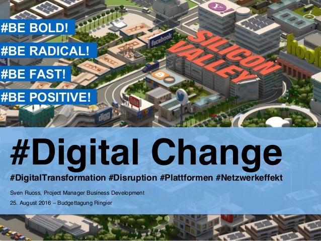 #Digital Change#DigitalTransformation #Disruption #Plattformen #Netzwerkeffekt Sven Ruoss, Project Manager Business Devel...